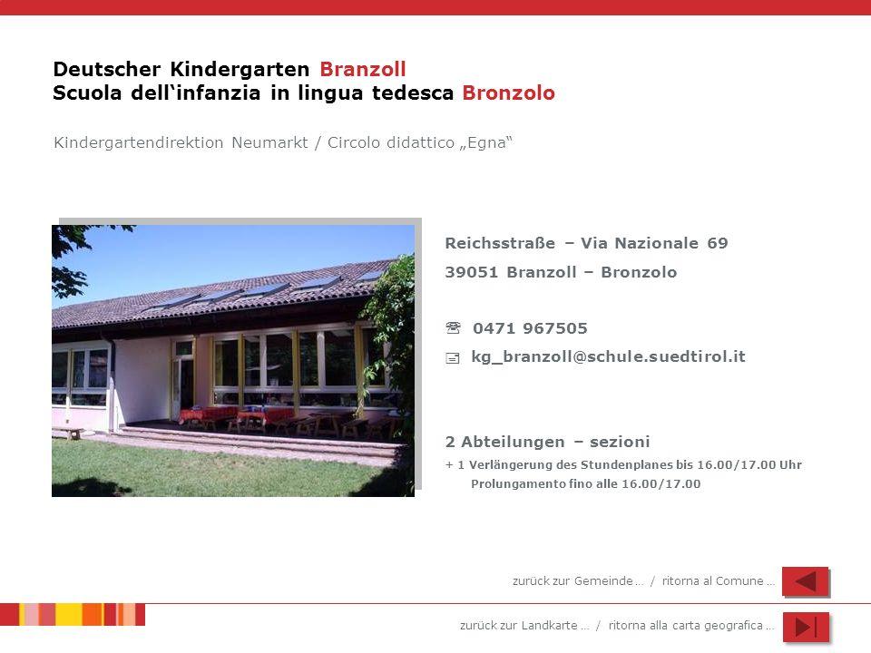 zurück zur Landkarte … / ritorna alla carta geografica … Deutscher Kindergarten Branzoll Scuola dellinfanzia in lingua tedesca Bronzolo Kindergartendi
