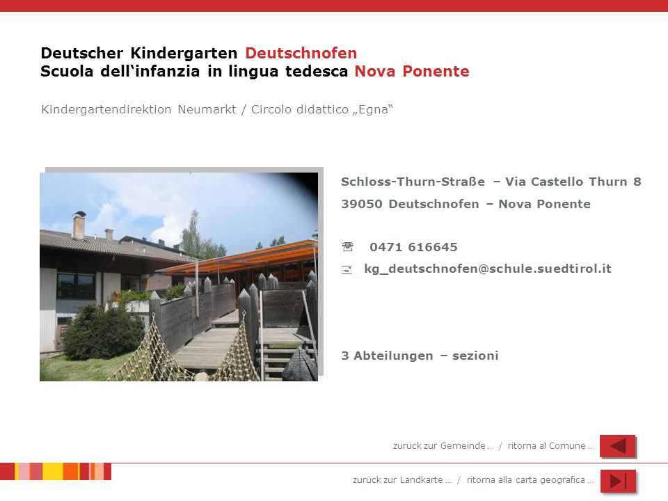 zurück zur Landkarte … / ritorna alla carta geografica … Deutscher Kindergarten Deutschnofen Scuola dellinfanzia in lingua tedesca Nova Ponente Schlos