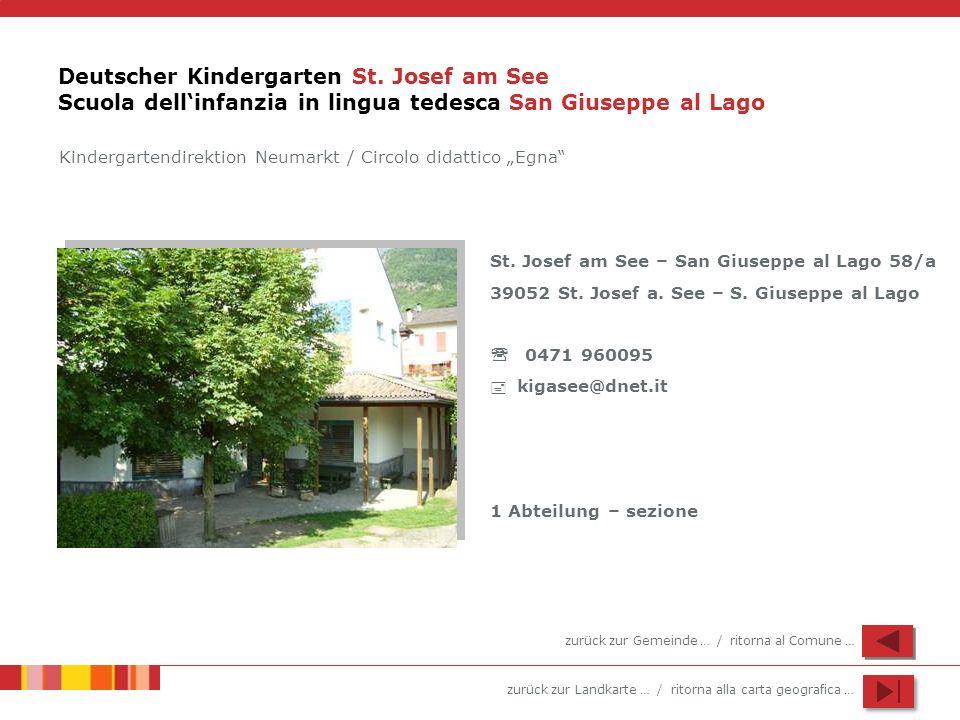 zurück zur Landkarte … / ritorna alla carta geografica … Deutscher Kindergarten St. Josef am See Scuola dellinfanzia in lingua tedesca San Giuseppe al