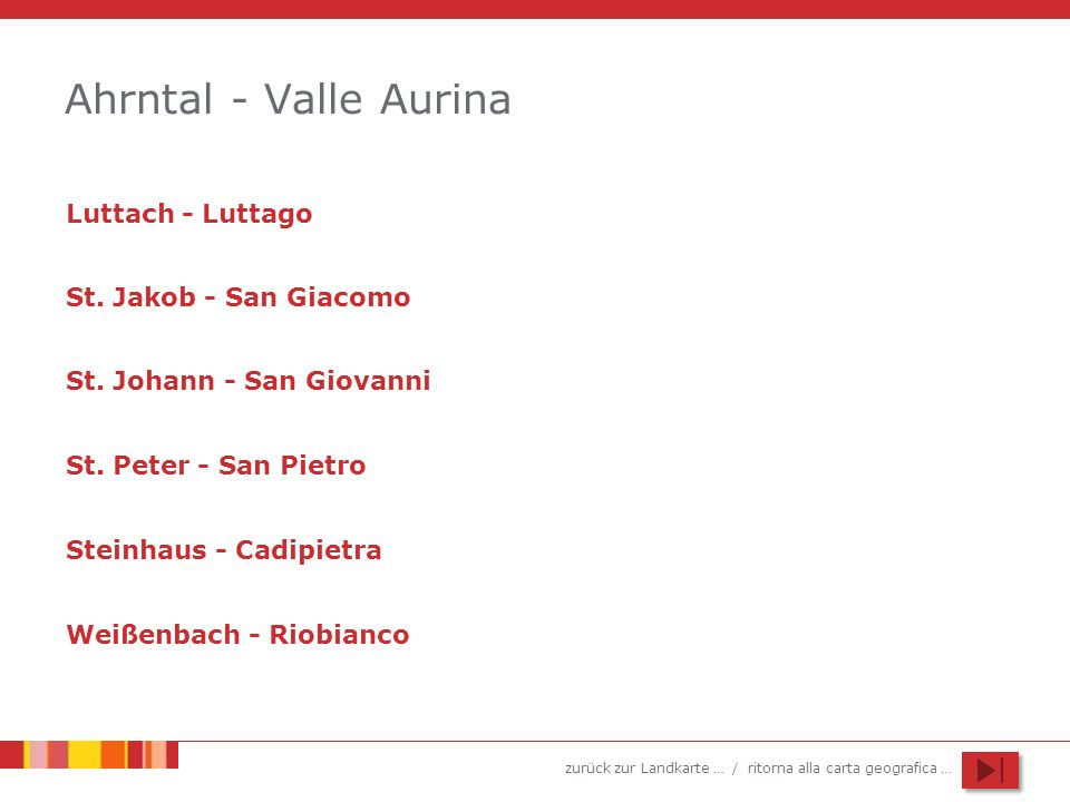 zurück zur Landkarte … / ritorna alla carta geografica … Ahrntal - Valle Aurina Luttach - Luttago St. Jakob - San Giacomo St. Johann - San Giovanni St