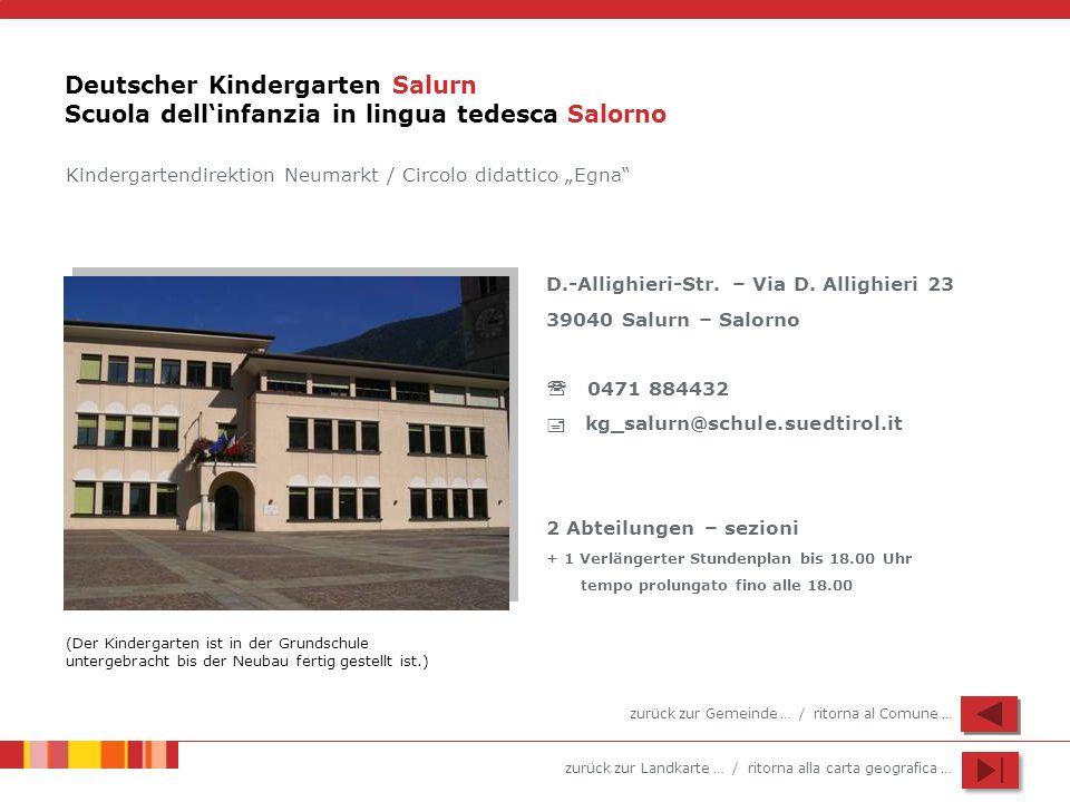 zurück zur Landkarte … / ritorna alla carta geografica … Deutscher Kindergarten Salurn Scuola dellinfanzia in lingua tedesca Salorno Kindergartendirek