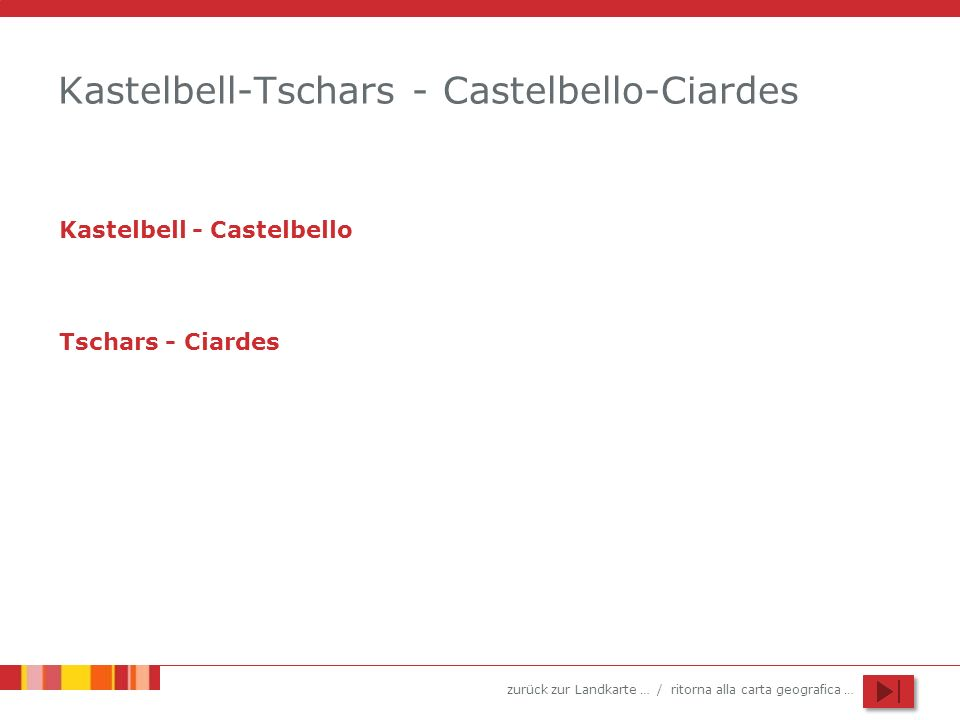 zurück zur Landkarte … / ritorna alla carta geografica … Kastelbell-Tschars - Castelbello-Ciardes Kastelbell - Castelbello Tschars - Ciardes
