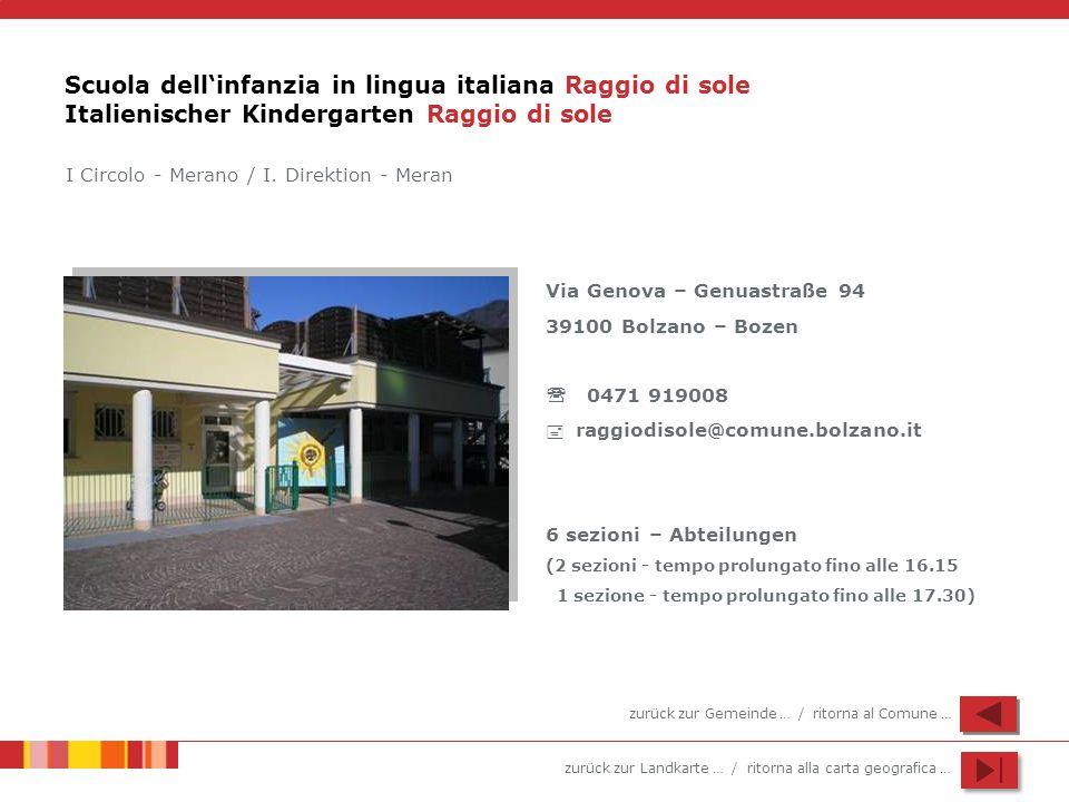 zurück zur Landkarte … / ritorna alla carta geografica … Scuola dellinfanzia in lingua italiana Raggio di sole Italienischer Kindergarten Raggio di so