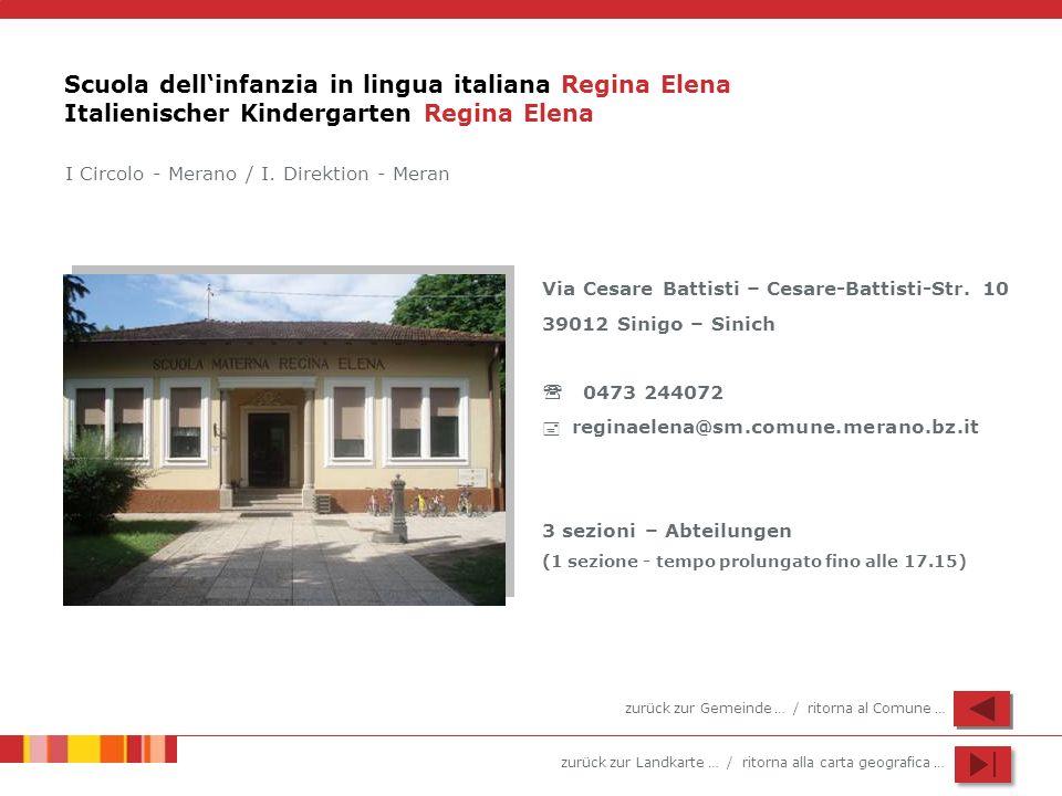 zurück zur Landkarte … / ritorna alla carta geografica … Scuola dellinfanzia in lingua italiana Regina Elena Italienischer Kindergarten Regina Elena V