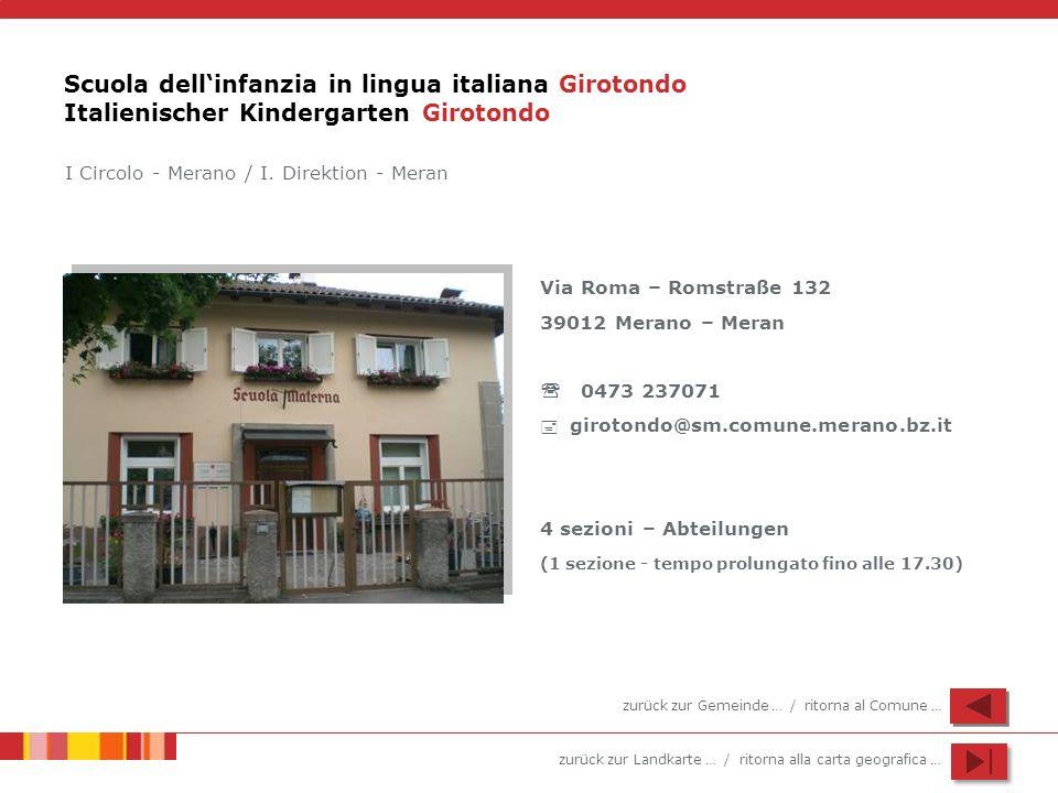 zurück zur Landkarte … / ritorna alla carta geografica … Scuola dellinfanzia in lingua italiana Girotondo Italienischer Kindergarten Girotondo Via Rom