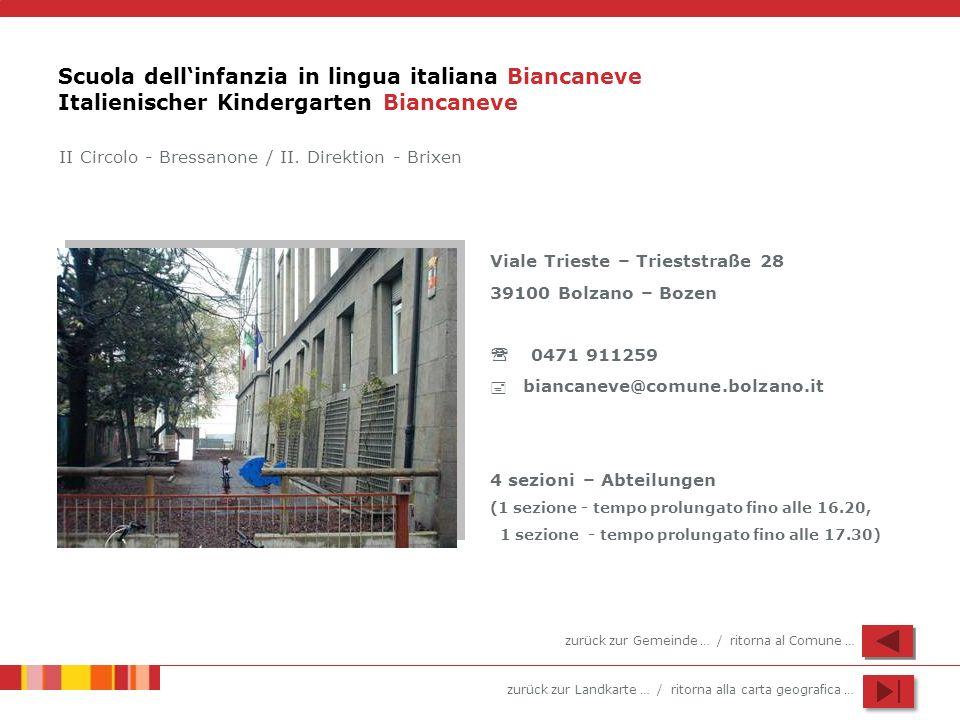 zurück zur Landkarte … / ritorna alla carta geografica … Scuola dellinfanzia in lingua italiana Biancaneve Italienischer Kindergarten Biancaneve Viale