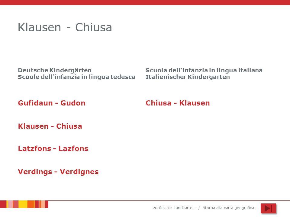 zurück zur Landkarte … / ritorna alla carta geografica … Klausen - Chiusa Latzfons - Lazfons Verdings - Verdignes Deutsche Kindergärten Scuole dellinf