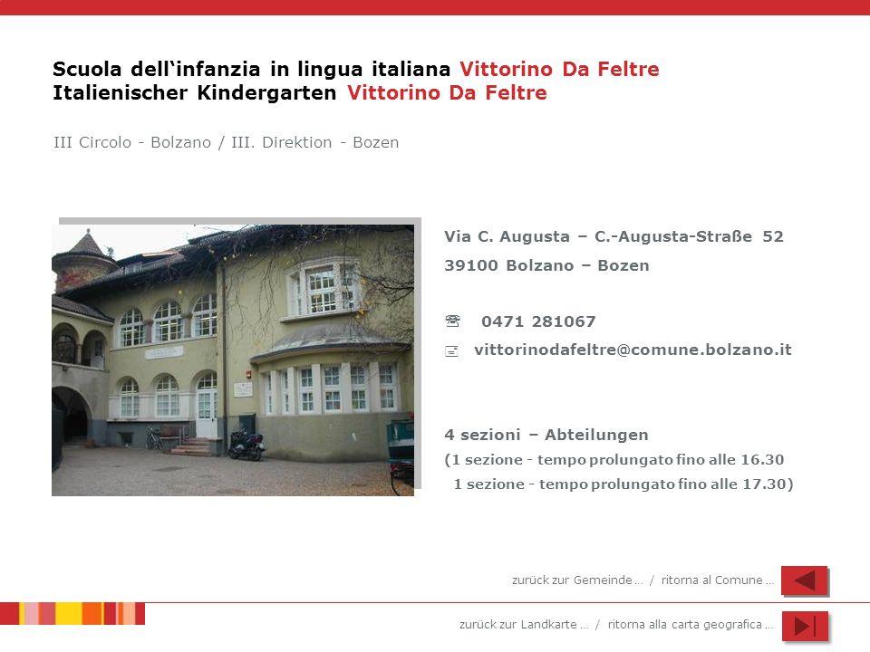 zurück zur Landkarte … / ritorna alla carta geografica … Scuola dellinfanzia in lingua italiana Vittorino Da Feltre Italienischer Kindergarten Vittori