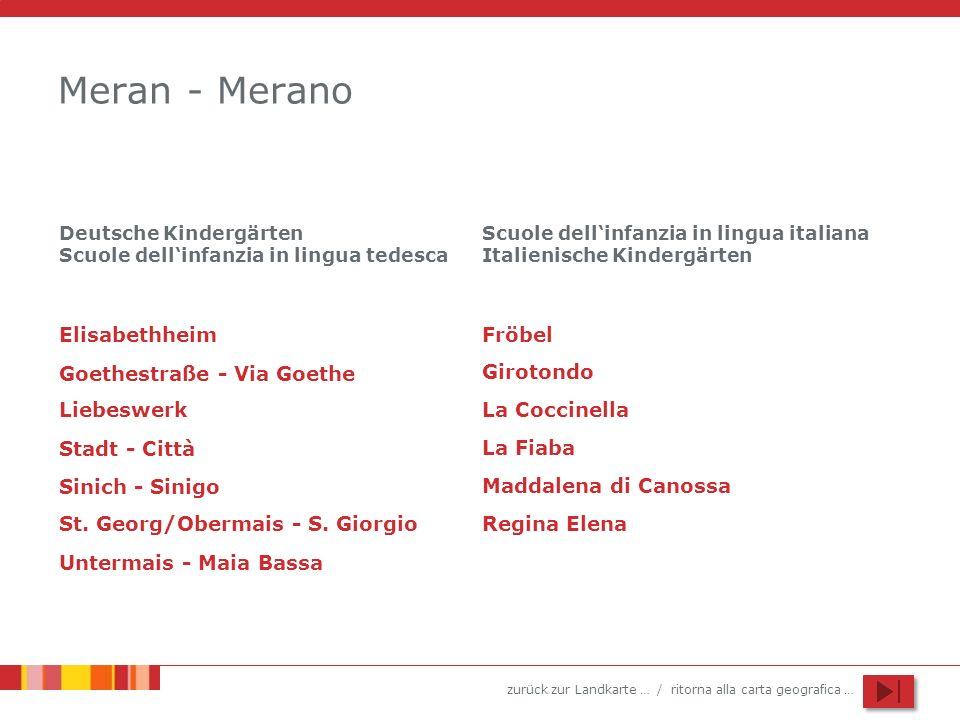 zurück zur Landkarte … / ritorna alla carta geografica … Meran - Merano Elisabethheim Liebeswerk Stadt - Città St. Georg/Obermais - S. Giorgio Sinich