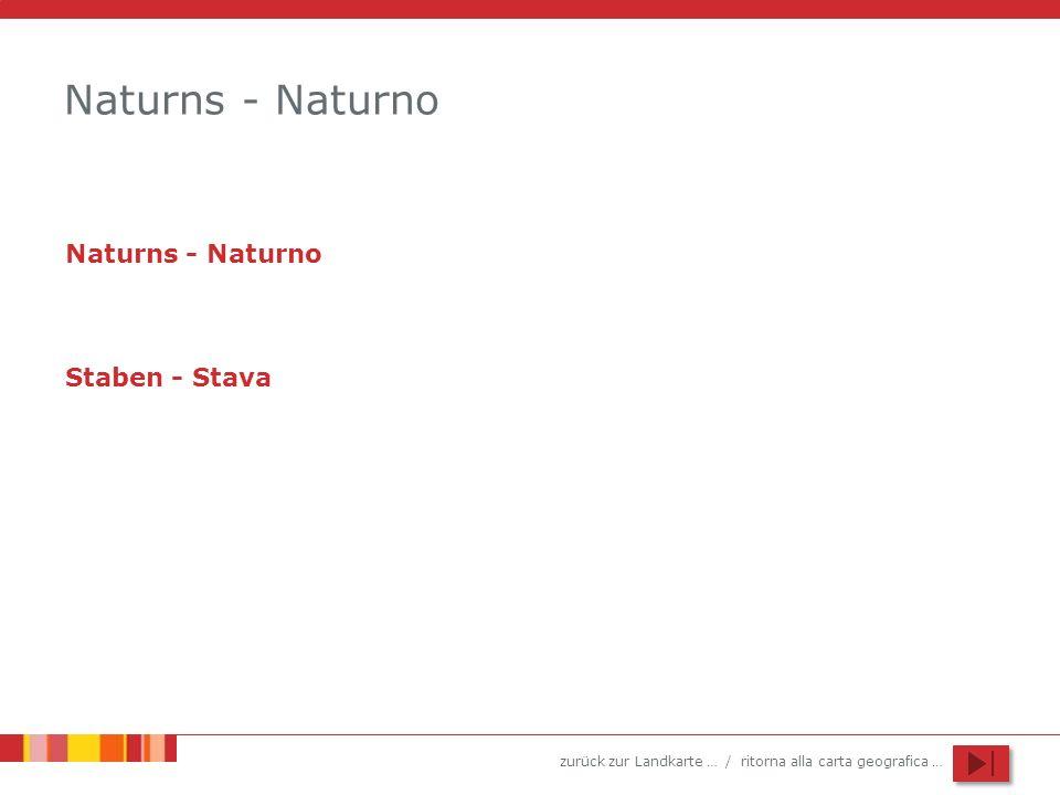 zurück zur Landkarte … / ritorna alla carta geografica … Naturns - Naturno Staben - Stava
