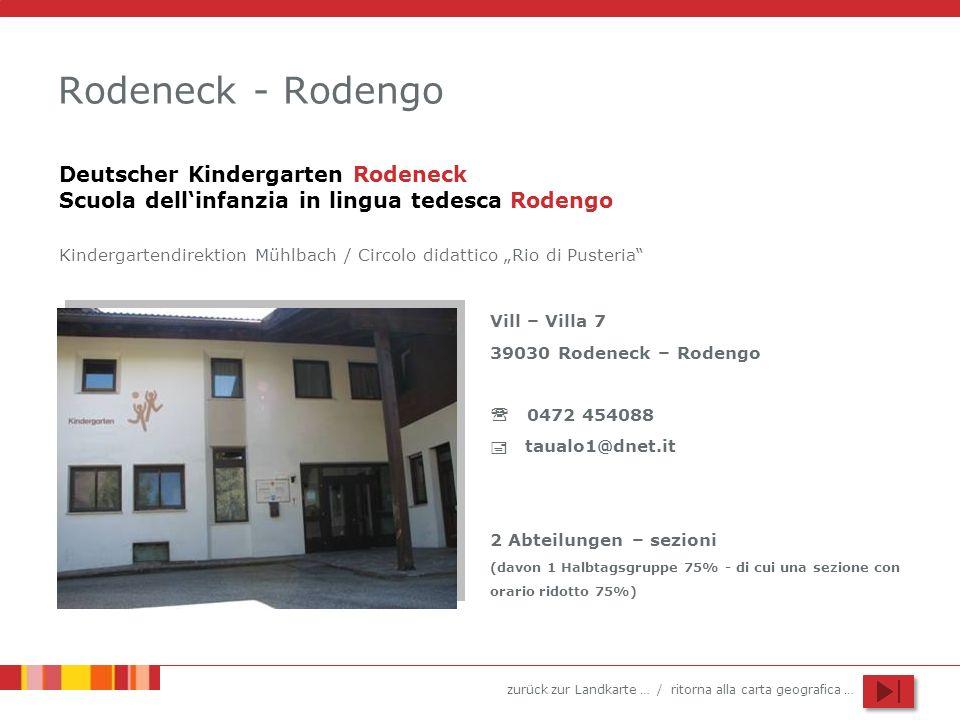 zurück zur Landkarte … / ritorna alla carta geografica … Rodeneck - Rodengo Vill – Villa 7 39030 Rodeneck – Rodengo 0472 454088 taualo1@dnet.it 2 Abte