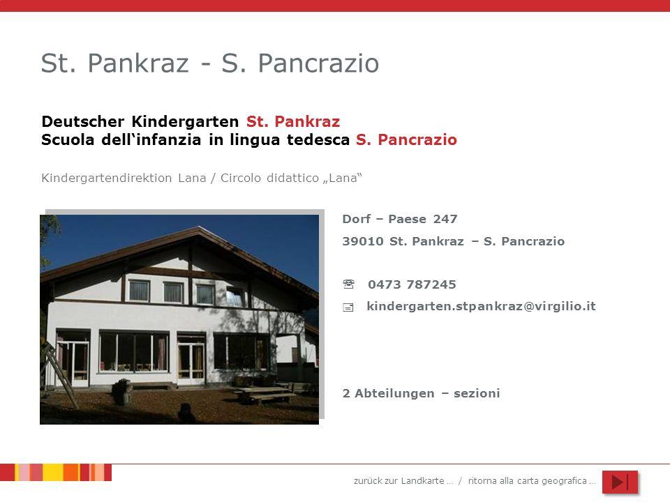 zurück zur Landkarte … / ritorna alla carta geografica … St. Pankraz - S. Pancrazio Dorf – Paese 247 39010 St. Pankraz – S. Pancrazio 0473 787245 kind
