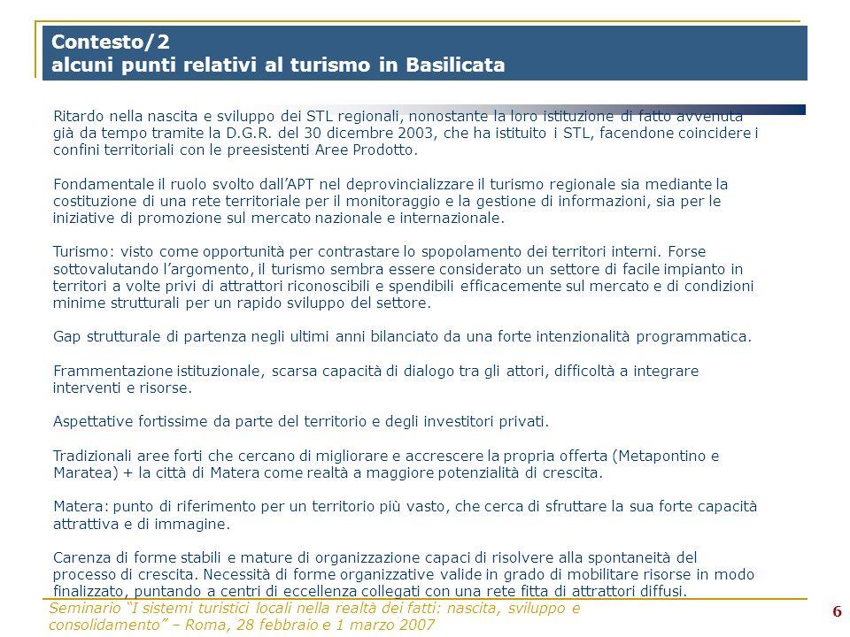 Seminario I sistemi turistici locali nella realtà dei fatti: nascita, sviluppo e consolidamento – Roma, 28 febbraio e 1 marzo 2007 7 Obiettivi del laboratorio Implementazione di un STL