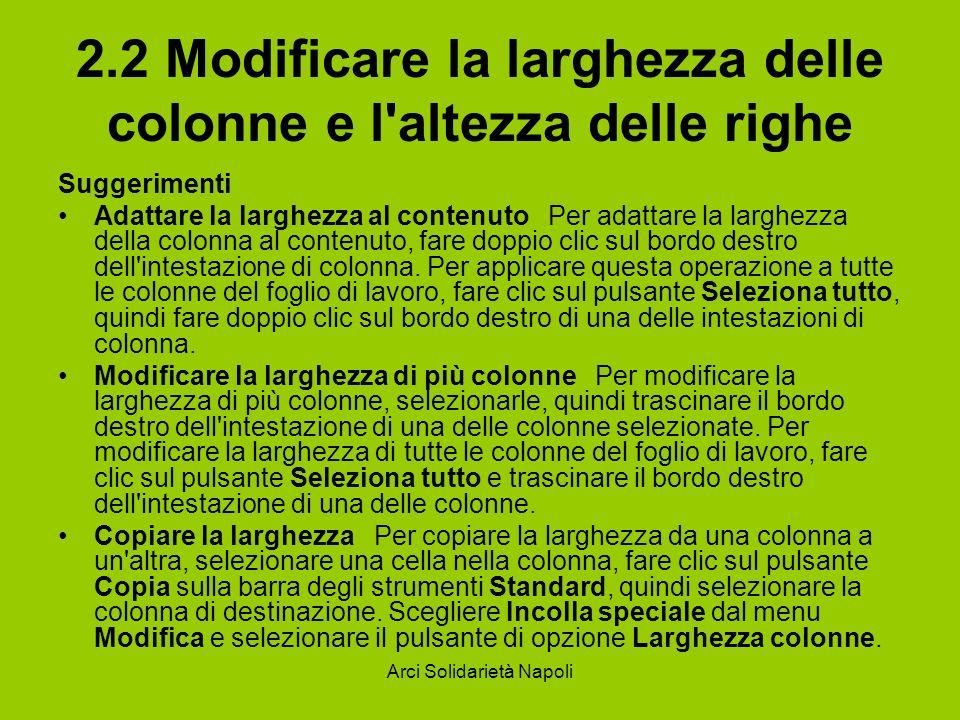 Arci Solidarietà Napoli 2.2 Modificare la larghezza delle colonne e l'altezza delle righe Suggerimenti Adattare la larghezza al contenuto Per adattare