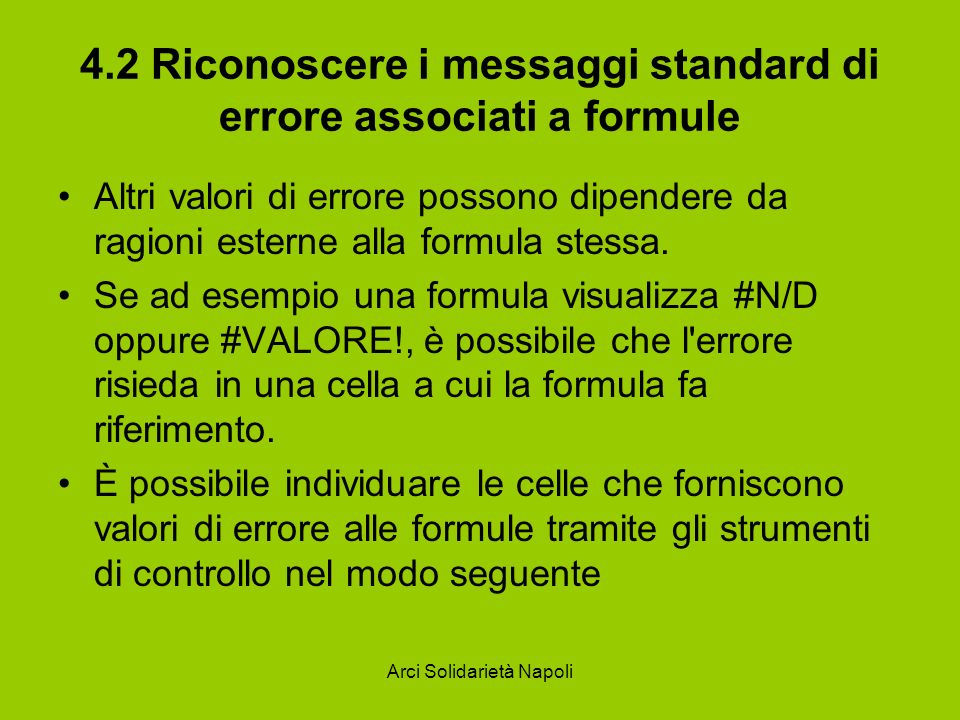 Arci Solidarietà Napoli 4.2 Riconoscere i messaggi standard di errore associati a formule Altri valori di errore possono dipendere da ragioni esterne