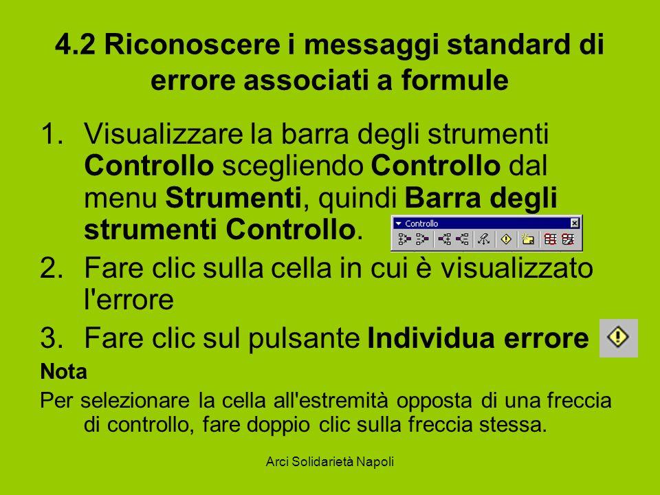 Arci Solidarietà Napoli 4.2 Riconoscere i messaggi standard di errore associati a formule 1.Visualizzare la barra degli strumenti Controllo scegliendo