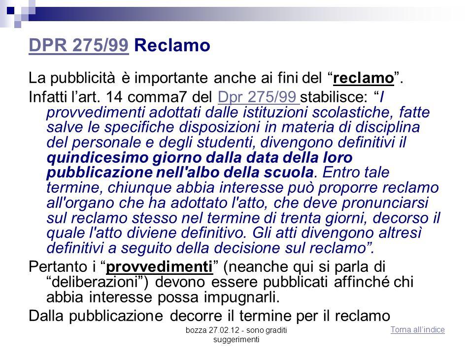 bozza 27.02.12 - sono graditi suggerimenti DPR 275/99DPR 275/99 Reclamo La pubblicità è importante anche ai fini del reclamo. Infatti lart. 14 comma7