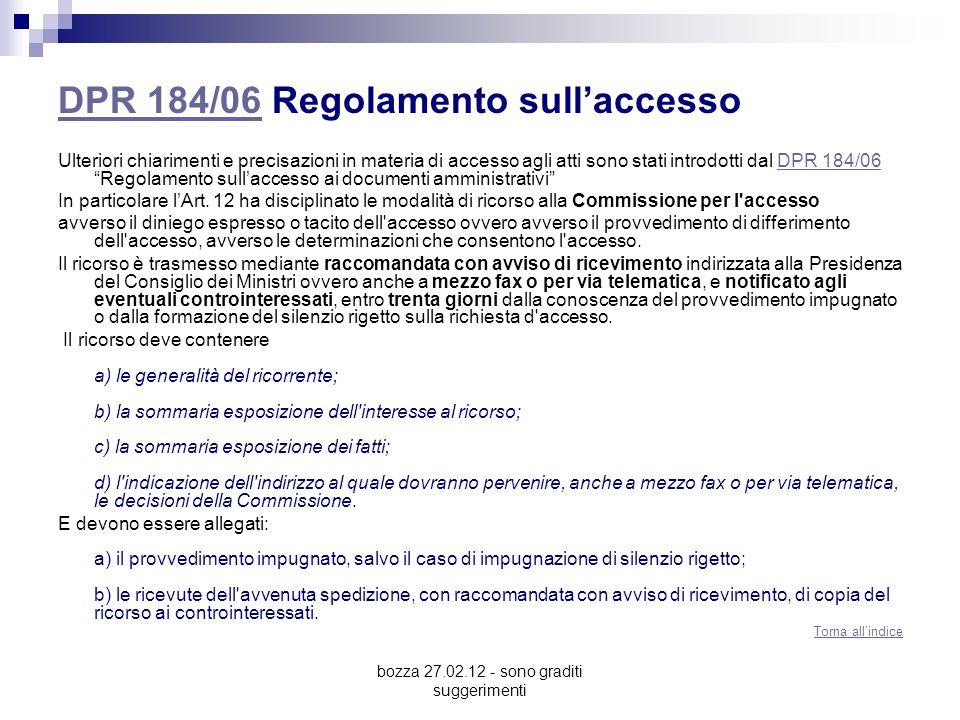 bozza 27.02.12 - sono graditi suggerimenti DPR 184/06DPR 184/06 Regolamento sullaccesso Ulteriori chiarimenti e precisazioni in materia di accesso agl