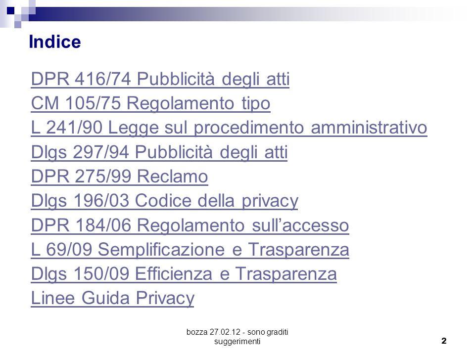 bozza 27.02.12 - sono graditi suggerimenti 2 Indice DPR 416/74 Pubblicità degli atti CM 105/75 Regolamento tipo L 241/90 Legge sul procedimento ammini