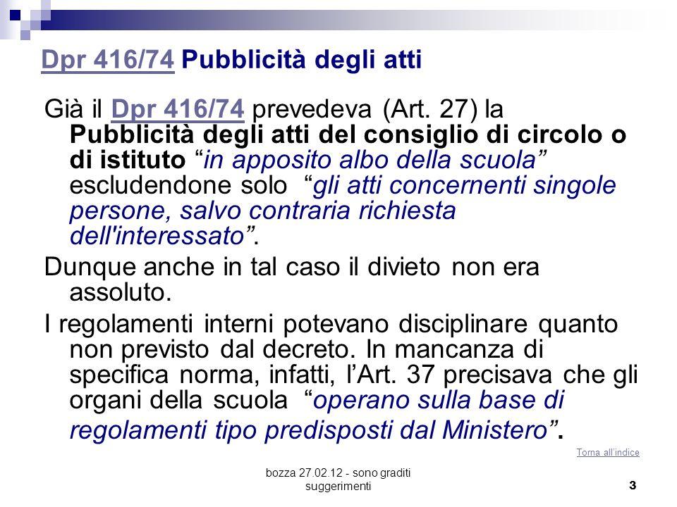 bozza 27.02.12 - sono graditi suggerimenti 3 Dpr 416/74Dpr 416/74 Pubblicità degli atti Già il Dpr 416/74 prevedeva (Art. 27) la Pubblicità degli atti