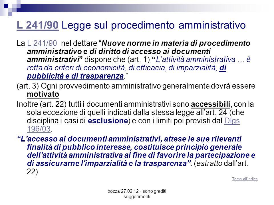 bozza 27.02.12 - sono graditi suggerimenti L 241/90L 241/90 Legge sul procedimento amministrativo La L 241/90 nel dettare Nuove norme in materia di pr