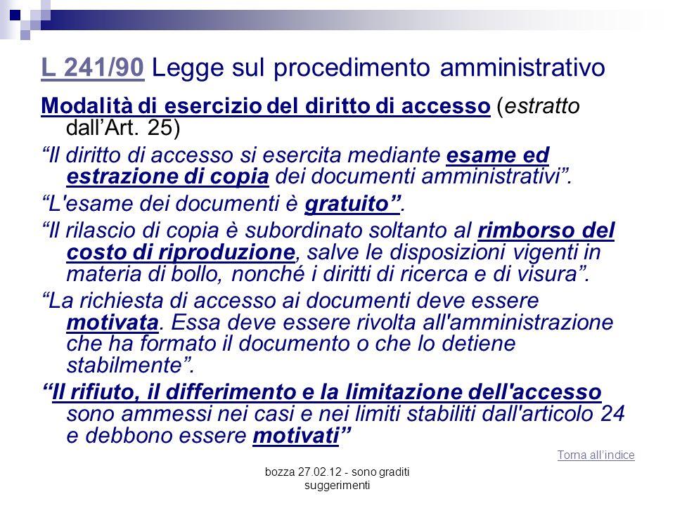bozza 27.02.12 - sono graditi suggerimenti L 241/90L 241/90 Legge sul procedimento amministrativo Rifiuto allaccesso e ricorsi (estratto dallArt.