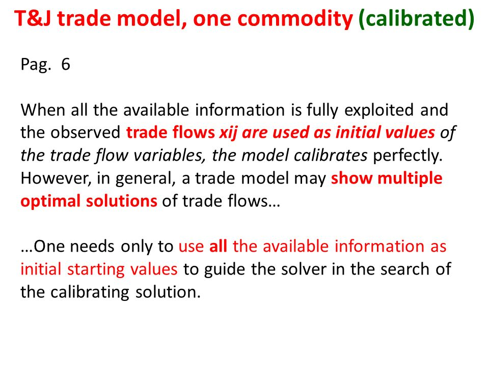 T&J trade model, one commodity (calibrated) Pag.