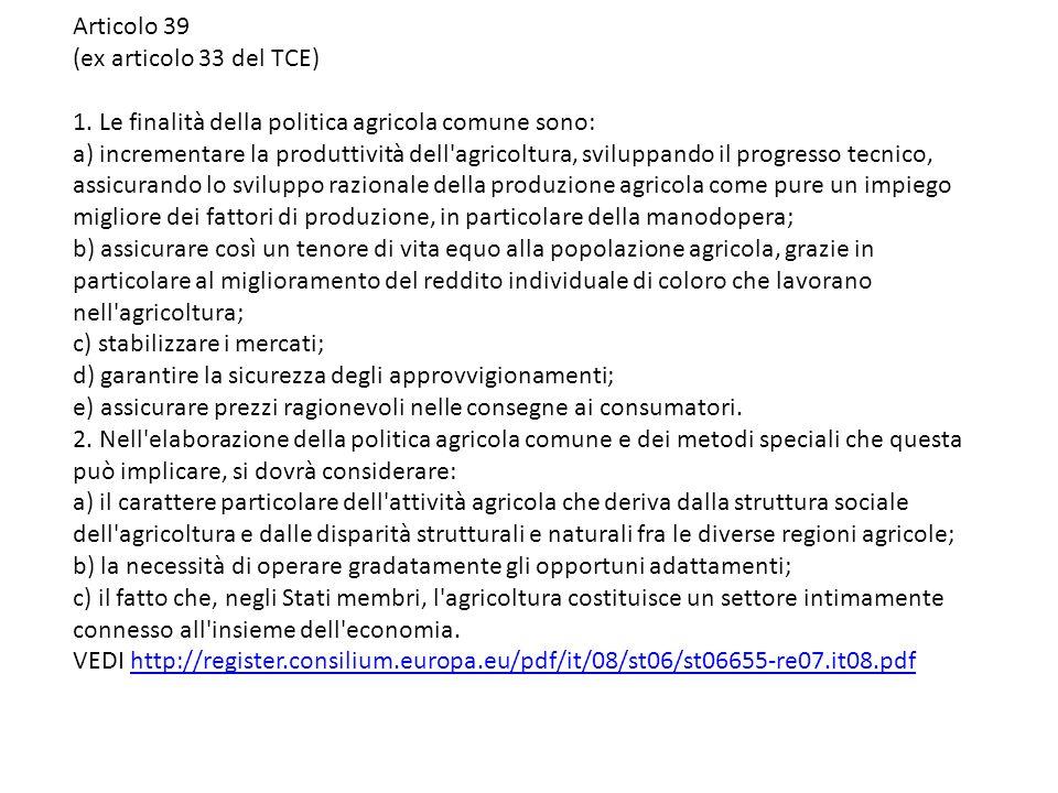 Articolo 39 (ex articolo 33 del TCE) 1.