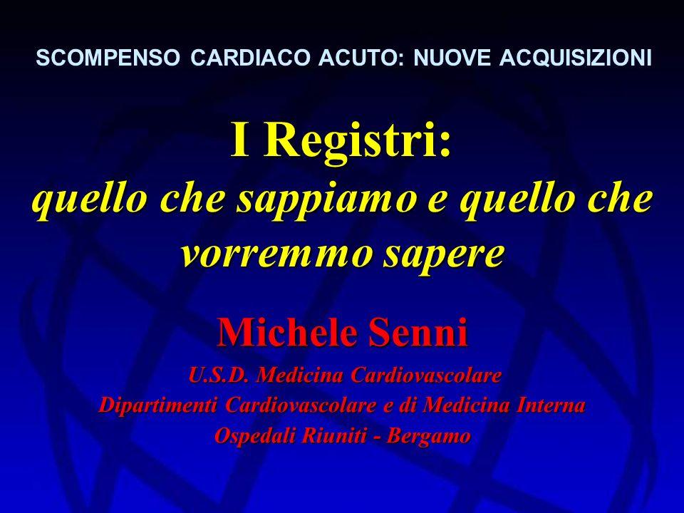 Registri Scompenso Acuto Eziologia ANMCO Survey EuroHeart Survey ADHERE Registry ISCHEMICA IPERTENSIVA VALVOLARE IDIOPATICA