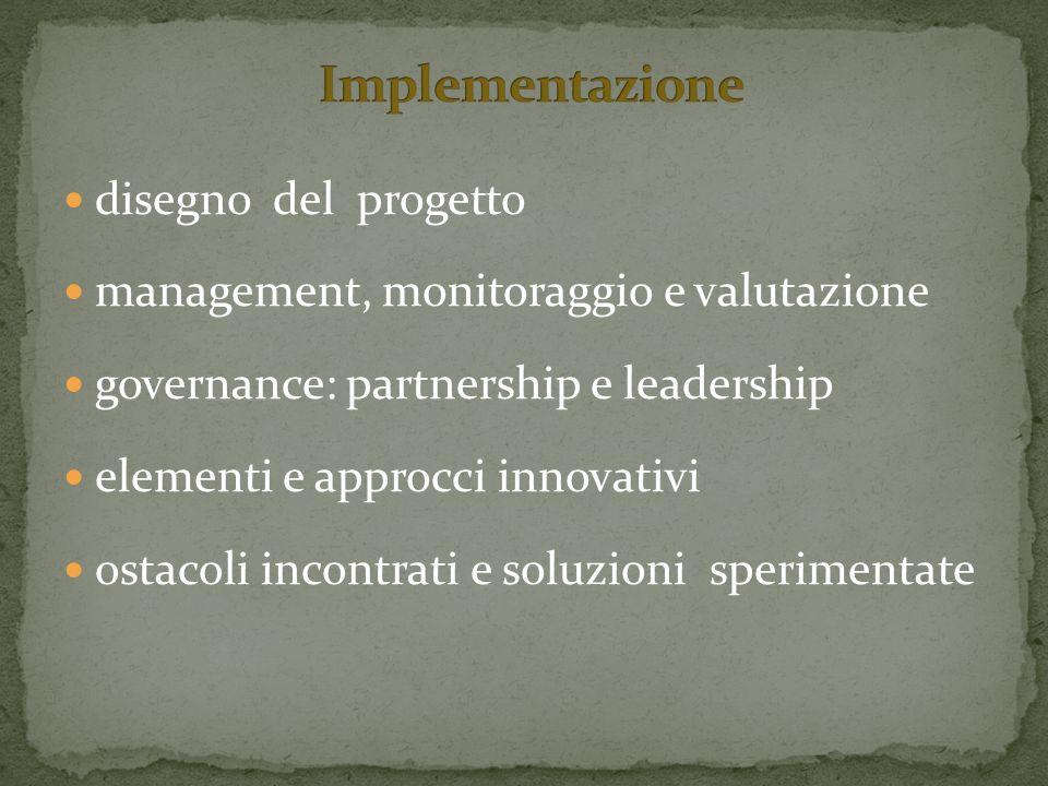 disegno del progetto management, monitoraggio e valutazione governance: partnership e leadership elementi e approcci innovativi ostacoli incontrati e soluzioni sperimentate