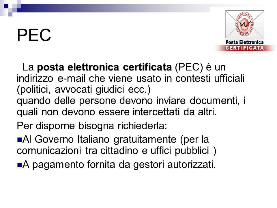 PEC posta elettronica certificata La posta elettronica certificata (PEC) è un indirizzo e-mail che viene usato in contesti ufficiali (politici, avvoca