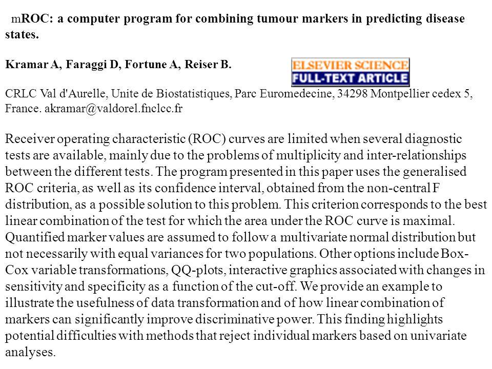 m ROC: a computer program for combining tumour markers in predicting disease states. Kramar A, Faraggi D, Fortune A, Reiser B. CRLC Val d'Aurelle, Uni