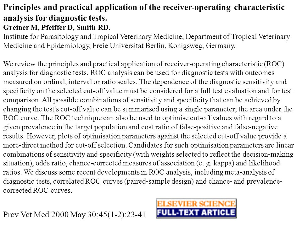 Principles and practical application of the receiver-operating characteristic analysis for diagnostic tests. Greiner M, Pfeiffer D, Smith RD. Institut