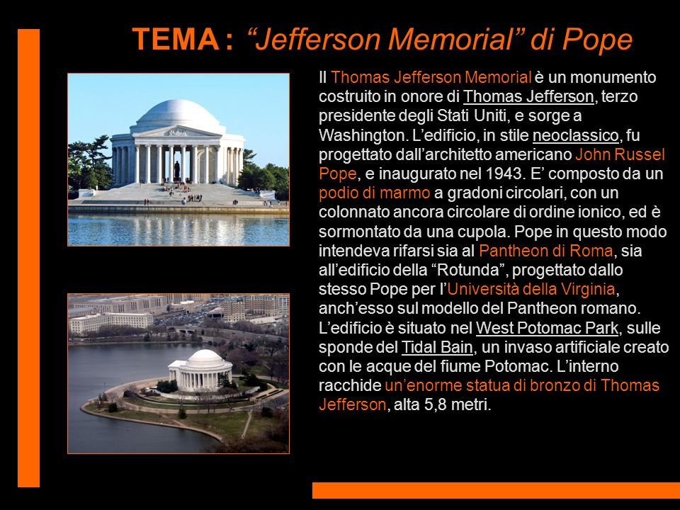 TEMA :Jefferson Memorial di Pope Il Thomas Jefferson Memorial è un monumento costruito in onore di Thomas Jefferson, terzo presidente degli Stati Unit