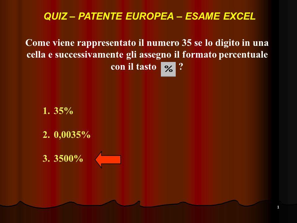 2 Che formula devo impostare in D2? 1.=B2*C2 2.=A2*C2 3.=C2+B2 QUIZ – PATENTE EUROPEA – ESAME EXCEL