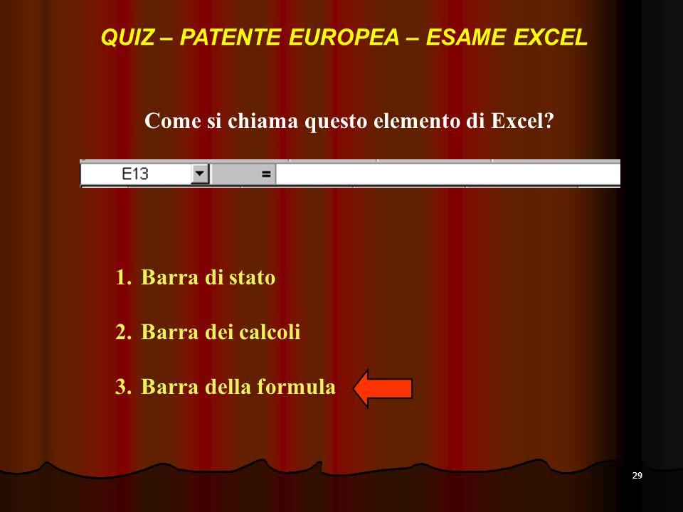 29 Come si chiama questo elemento di Excel.