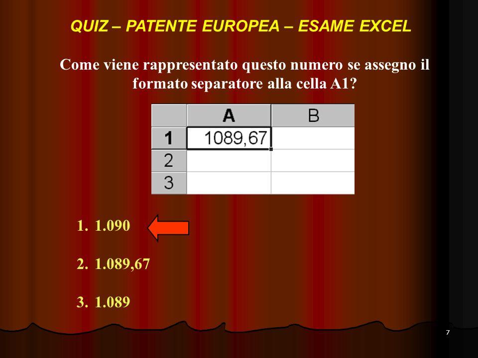 7 Come viene rappresentato questo numero se assegno il formato separatore alla cella A1.