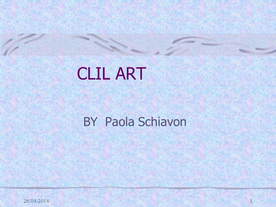 26/04/20141 CLIL ART BY Paola Schiavon