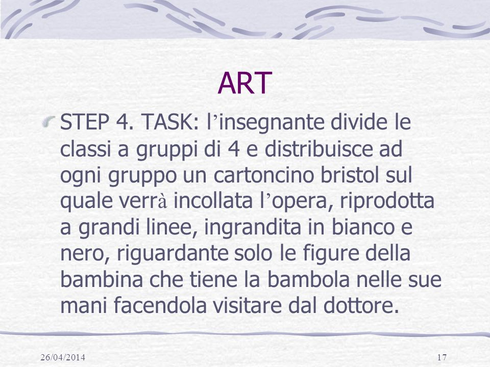 26/04/201417 ART STEP 4.