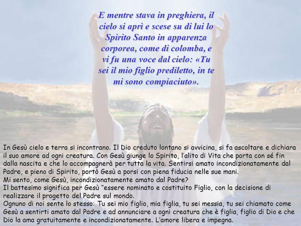 Quando tutto il popolo fu battezzato anche Gesù, ricevette il battesimo Nel il suo battesimo Gesù si pone tra la gente che accorre da Giovanni, per di
