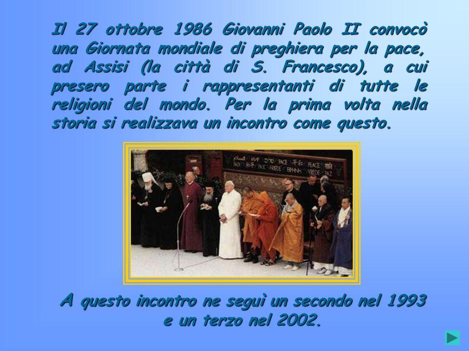 Il 27 ottobre 1986 Giovanni Paolo II convocò una Giornata mondiale di preghiera per la pace, ad Assisi (la città di S. Francesco), a cui presero parte