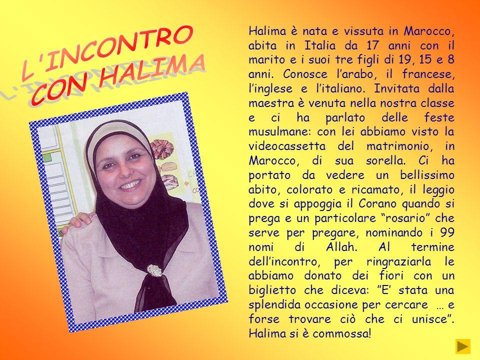 Halima è nata e vissuta in Marocco, abita in Italia da 17 anni con il marito e i suoi tre figli di 19, 15 e 8 anni. Conosce larabo, il francese, lingl