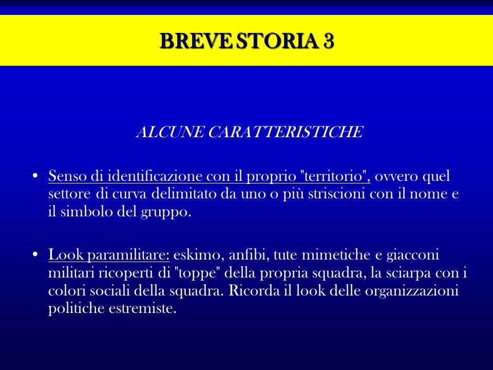 BREVE STORIA 3 ALCUNE CARATTERISTICHE Senso di identificazione con il proprio
