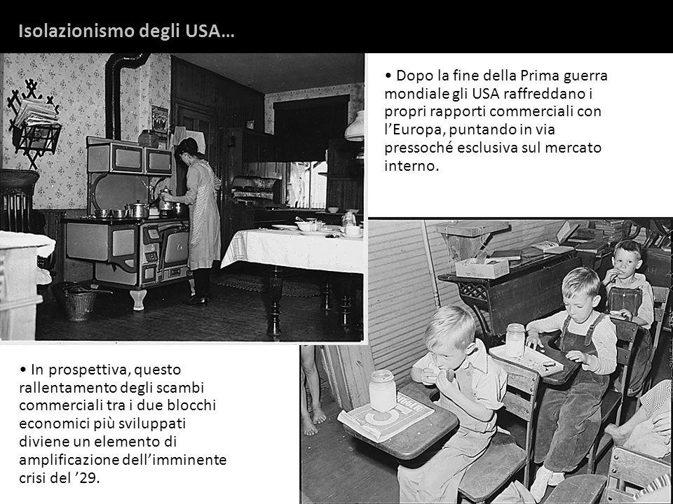 Dopo la fine della Prima guerra mondiale gli USA raffreddano i propri rapporti commerciali con lEuropa, puntando in via pressoché esclusiva sul mercat