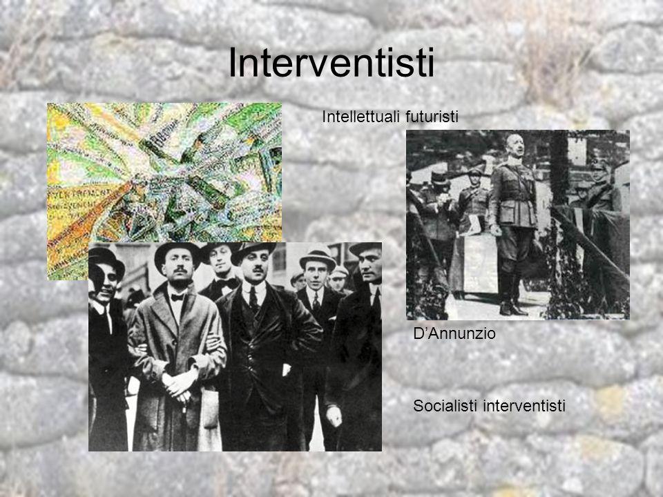 Interventisti Intellettuali futuristi DAnnunzio Socialisti interventisti
