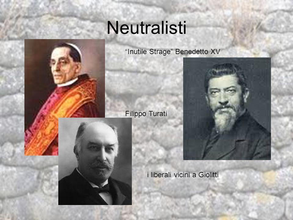 Neutralisti Inutile Strage Benedetto XV Filippo Turati i liberali vicini a Giolitti