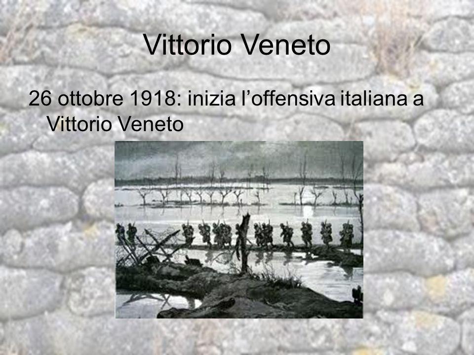 Vittorio Veneto 26 ottobre 1918: inizia loffensiva italiana a Vittorio Veneto