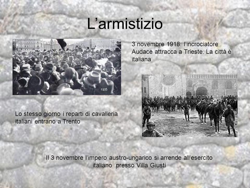 Larmistizio 3 novembre 1918: lincrociatore Audace attracca a Trieste. La città è italiana Lo stesso giorno i reparti di cavalleria italiani entrano a