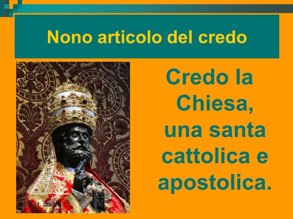 Nono articolo del credo Credo la Chiesa, una santa cattolica e apostolica. ritardo