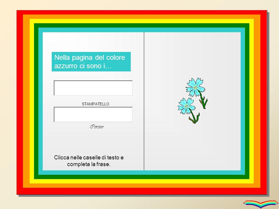 Nella pagina del colore indaco cè la … Clicca nelle caselle di testo e completa la frase.